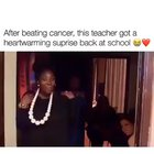 After beating Cancer, this teacher got a heartwarming surprise back at school.