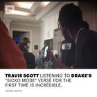 Travis Scott listening to Drake's SICKO MODE verse for the first time