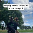 Playing tiktok trends on trombone